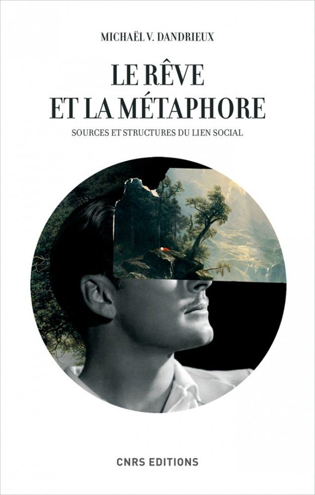 Book-Cover-Le-Reve-et-La-Metaphore-CNRS-editions
