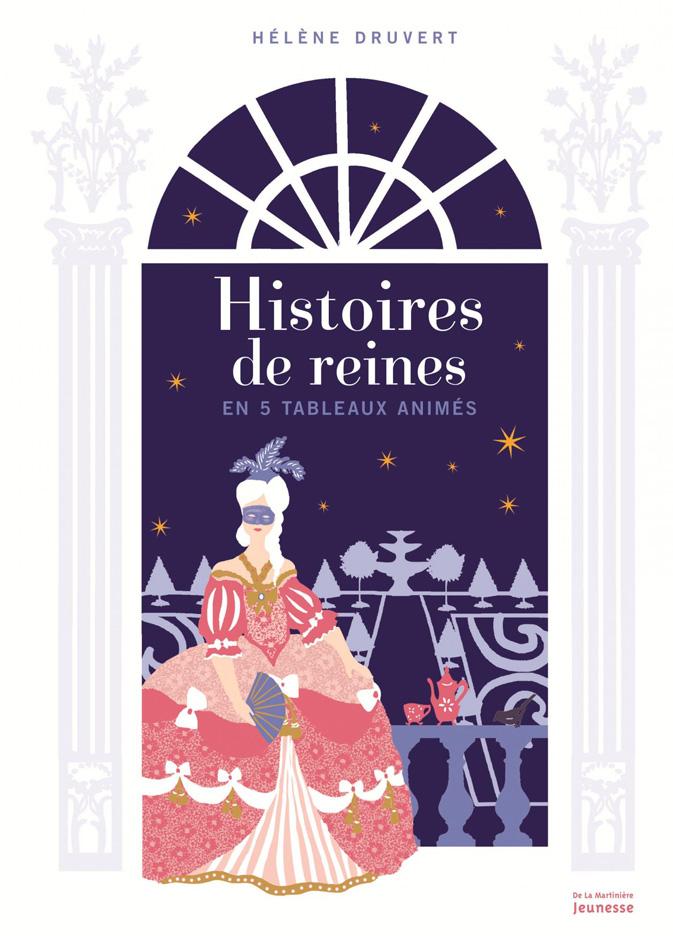 Hélène-Druvert-Book-cover-of-Histoires-de-Reines-en-5-tableaux-animés-La-Martinière-publishing